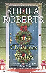 [Three Christmas Wishes] (By (author) Sheila Roberts) [published: October, 2016]