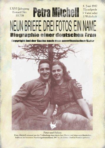 Neun Briefe, Drei Fotos, ein Name: Biographie einer deutschen Frau