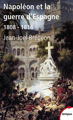 Napoléon et la guerre d'Espagne (TEMPUS t. 513) par Jean-Joël BREGEON
