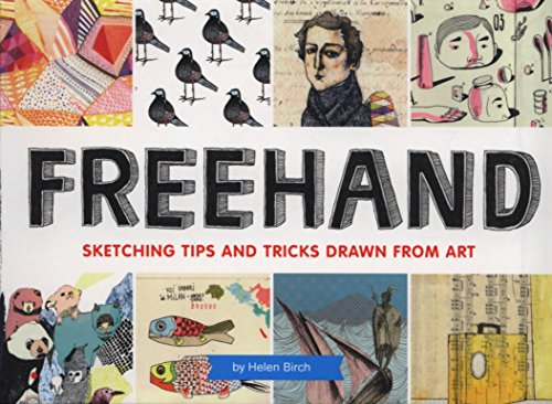 Freehand: Sketching Tips and Tricks Drawn from Art par Helen Birch (Ar