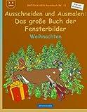 BROCKHAUSEN Bastelbuch Bd. 11 - Das grosse Buch der Fensterbilder: Ausschneiden und Ausmalen: Weihnachten