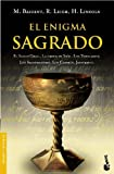 El Enigma Sagrado/ the Holy Blood and the Holy Grail (Spanish Edition) by Michael Baigent (2005-11-01) - Michael Baigent;Richard Leigh