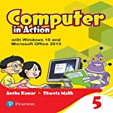 Computer in Action for CBSE Class 5