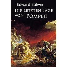 Die letzten Tage von Pompeji: historischer Roman (German Edition)