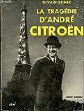 La Tragédie d' André Citroën