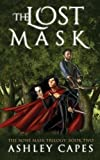 The Lost Mask: (An Epic Fantasy Novel) (The Bone Mask Trilogy)