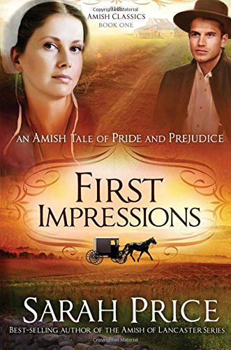 First Impressions An Amish Tale Of Pride And Prejudice The Amish Classics