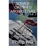 Service-Oriented Architecture: Principles and Applications (English Edition)