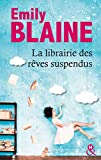 La librairie des rêves suspendus - , le nouveau roman d'Emily Blaine : Entrez dans un monde où tout devient possible
