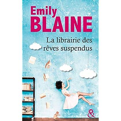 La librairie des rêves suspendus : , le nouveau roman d'Emily Blaine : Entrez dans un monde où tout devient possible (&H)