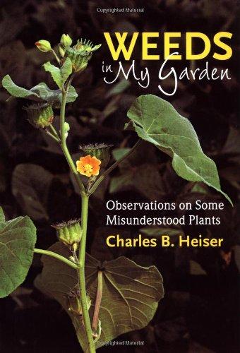 Weeds in My Garden: Observations on Some Misunderstood Plants