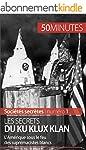 Les secrets du Ku Klux Klan: L'Am�riq...