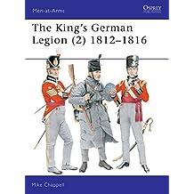 The King's German Legion (2): 1812-16: 1812-16 v. 2 (Men-at-Arms)