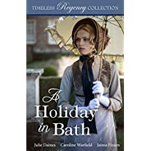 A Holiday in Bath (Timeless Regency Collection Book 7) (English Edition)