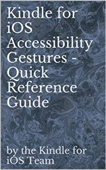 Kindle for iOS Accessibility Gestures - Quick Reference Guide (English Edition) par [Iams, Michael]