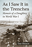 As I Saw It in the Trenches: Memoir of a Doughboy in World War I