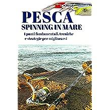 Pesca a spinning in mare: I punti fondamentali, tecniche e strategie per migliorarsi