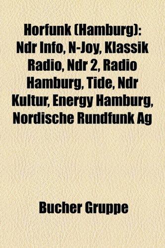 Hrfunk (Hamburg): Ndr Info, N-Joy, Klassik Radio, Ndr 2, Radio Hamburg, Tide, Ndr Kultur, Energy Hamburg, Nordische Rundfunk AG
