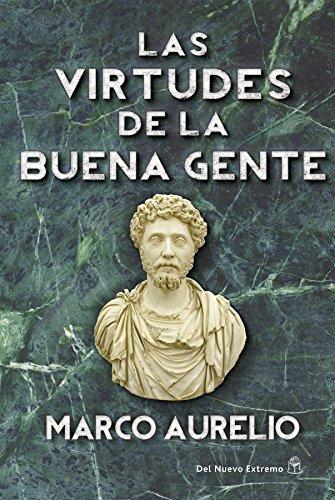Las virtudes de la buena gente por Marco Aurelio
