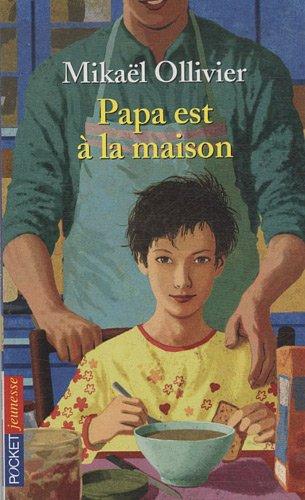 PAPA EST A LA MAISON par MIKAEL OLLIVIER