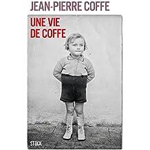 Une vie de Coffe (Essais - Documents)