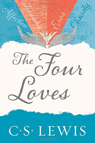Four Loves (C. Lewis Signature Classic)