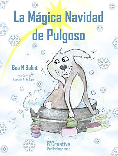 La Mágica Navidad de Pulgoso- Libro de Navidad: Libros para niños por Bea N Balint