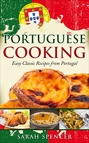 Portuguese Cooking: Easy Classic Recipes from Portugal (English Edition)