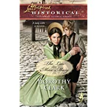 The Law and Miss Mary (Love Inspired Historical) by Dorothy Clark (2009-08-11)