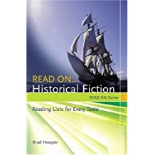 Read on... Historical Fiction: Reading Lists for Every Taste by Brad Hooper (2006-03-30)