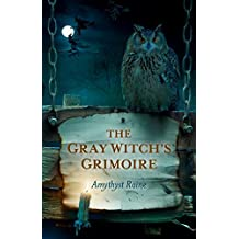 The Gray Witch's Grimoire (English Edition)