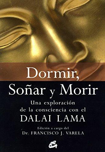 Dormir, soñar y morir: Una exploración de la consciencia con el Dalai Lama (Budismo)