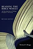 Reading the Bible Wisely: An Introduction to Taking Scripture Seriously
