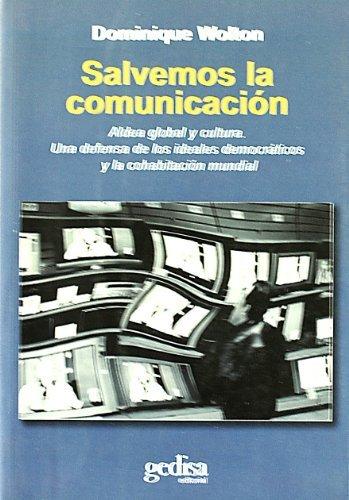 Salvemos la comunicacion/ Save the communication by Dominique Wolton (2006-07-30)