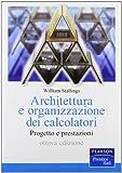 Architettura e organizzazione dei calcolatori. Progetto e prestazioni