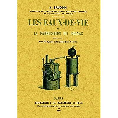 Les Eaux-de-Vie et la Fabrication du Cognac