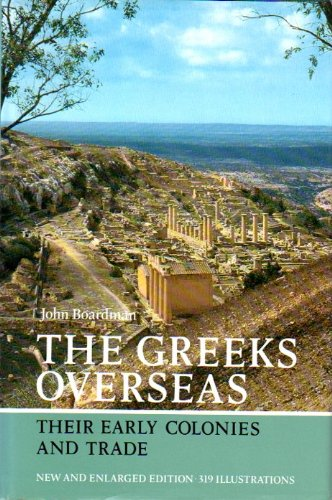 Greeks Overseas: Their Early Colonies and Trade
