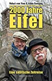 2000 Jahre Eifel: Eine satirische Zeitreise