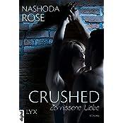 Crushed - Zerrissene Liebe (Crushed-Reihe 1)