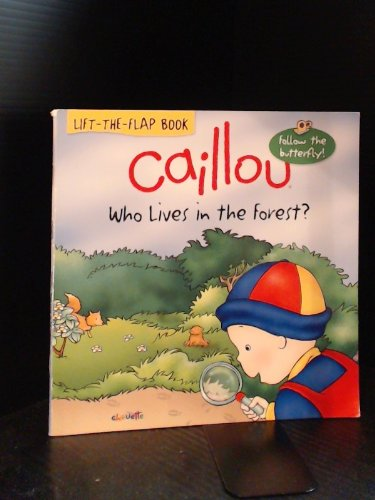 Caillou Who Lives in the Forest?