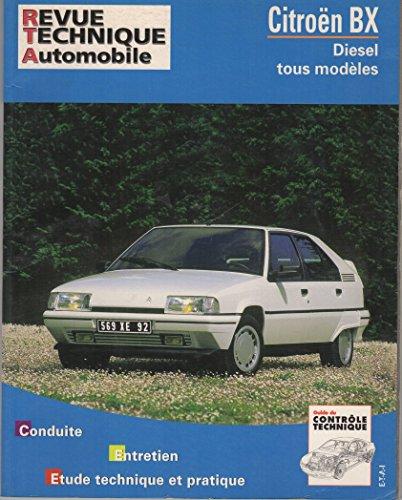 REVUE TECHNIQUE AUTOMOBILE CITROEN BX Diesel tous modèles N° 445.8 Edition 2004