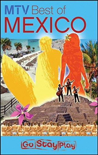 mtv-best-of-mexico-mtv-guides-by-sara-lieber-2007-10-09