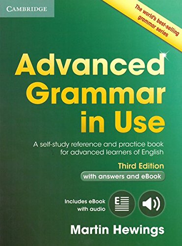 Advanced Grammar in Use. Third edition. Book with answers and Interactive ebook por Martin Hewings