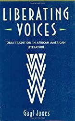 Liberating Voices: Oral Tradition in African American Literature by Gayl Jones (1991-05-01)