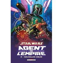 Star Wars - Agent de l'empire T02 - Nouvelles Cibles
