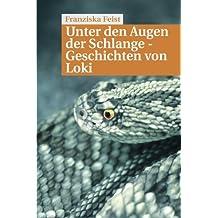 Unter den Augen der Schlange: Geschichten von Loki