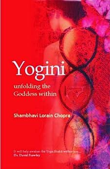 Yogini: Unfolding the Goddess Within par [Chopra, Shambhavi L.]