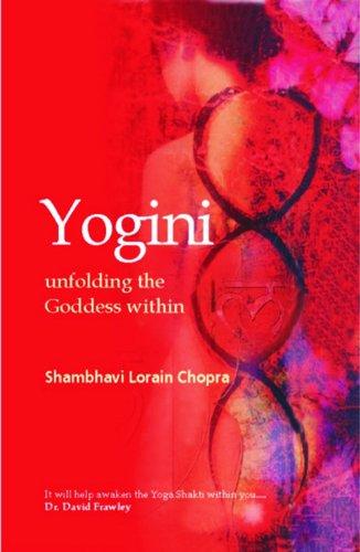 Yogini: Unfolding the Goddess Within (English Edition) eBook ...
