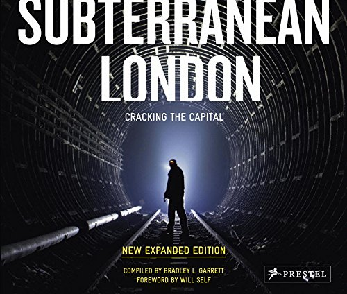 Subterranean London: Cracking the Capital par Bradley L. Garrett