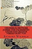 Chinesisch-Deutsche Jahres- und Tageszeiten: Lieder und Gesänge verdeutscht von Richard Wilhelm
